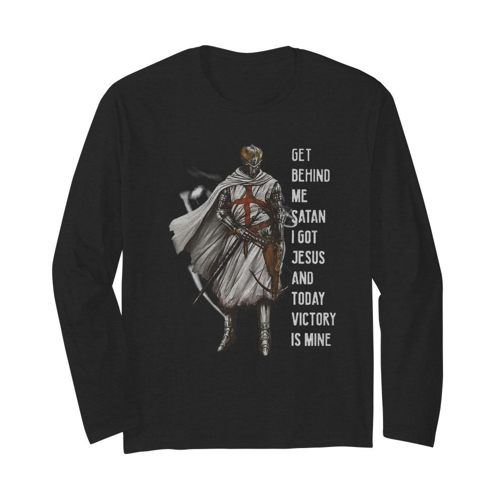 get behind me satan i got jesus and today victory  Long Sleeved T-shirt